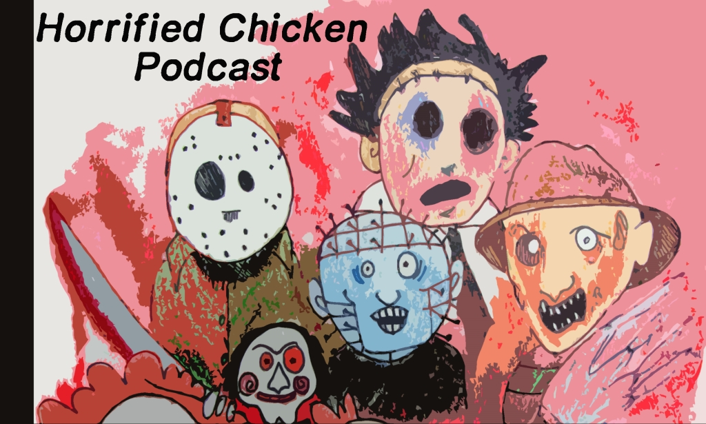Horrified Chicken Podcast
