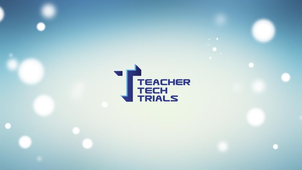 Teacher Tech Trials