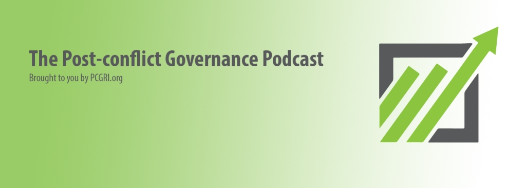 Post-conflict Governance Podcast