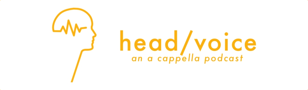 head/voice: an a cappella podcast