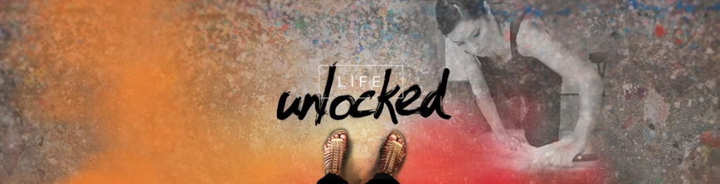 Life, Unlocked - Maximizing the Path and Potential of the Creative Soul