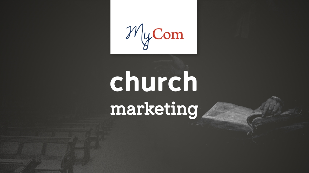 MyCom Church Marketing Podcast: Find Your Audience, Tell Your Church's Story and Share God's Message