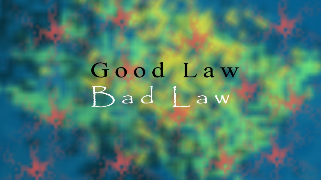 Good Law | Bad Law