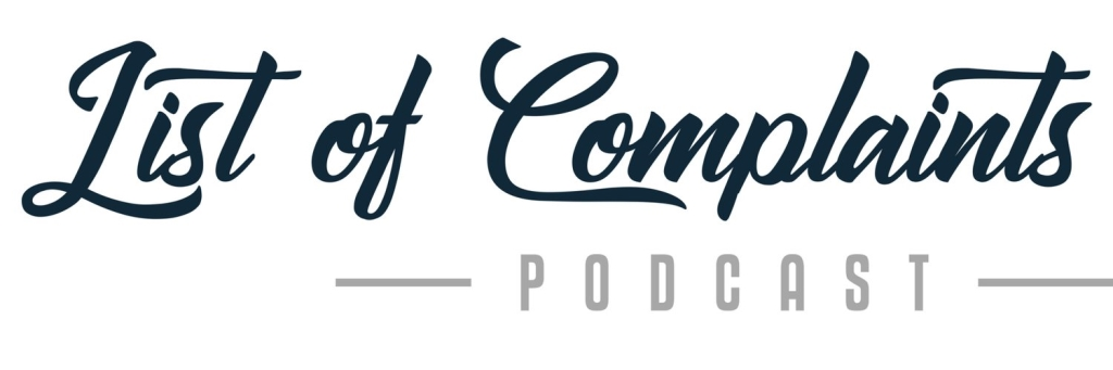List of Complaints Podcast