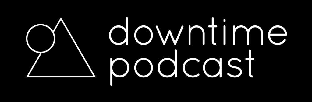 Downtime Podcast