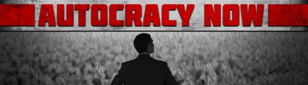 Autocracy Now
