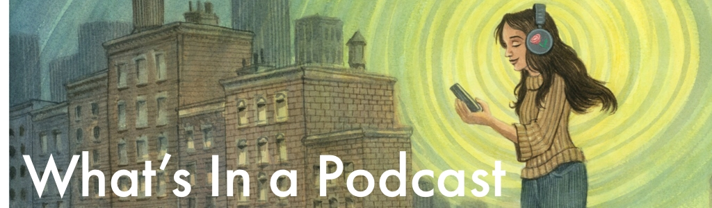 What's In a Podcast