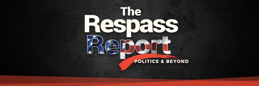 The Respass Report Podcast: Politics & Beyond