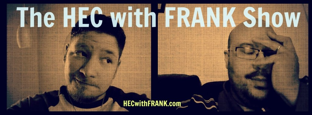 The HEC with FRANK Show