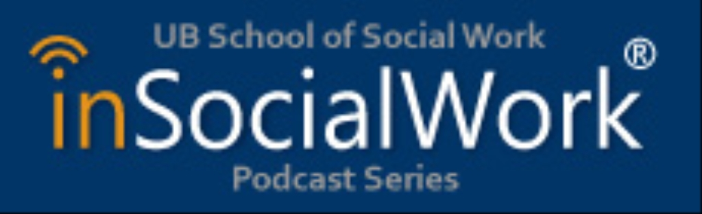 inSocialWork® - The Podcast Series of the University at Buffalo School of Social Work