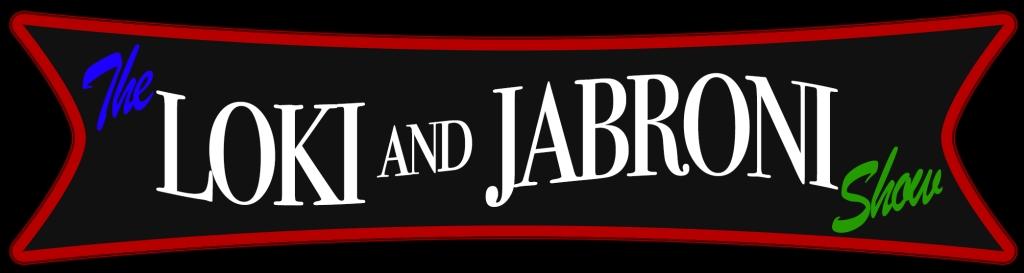 The Loki and Jabroni Show