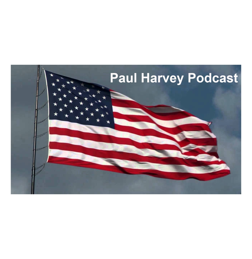 Paul Harvey Podcast
