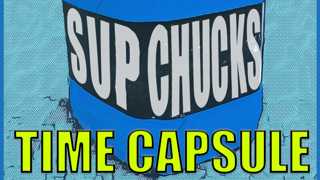 Supchucks Presents Time Capsule