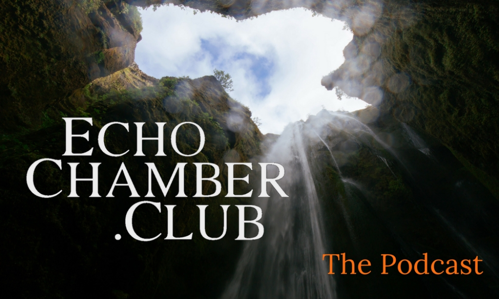 The Echo Chamber Club Podcast