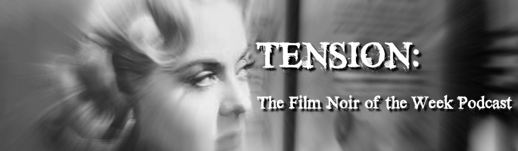 Tension: The Film Noir of the Week