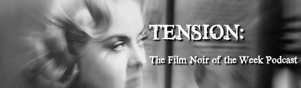 Tension: The Film Noir of the Week