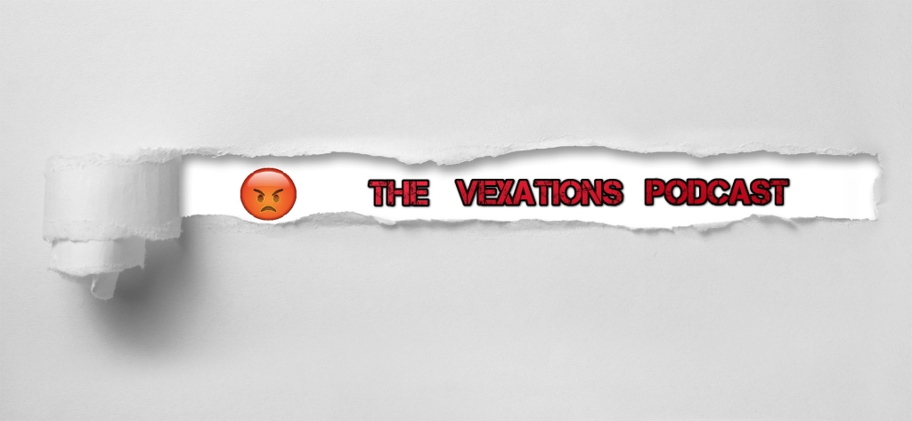 The Vexations Podcast