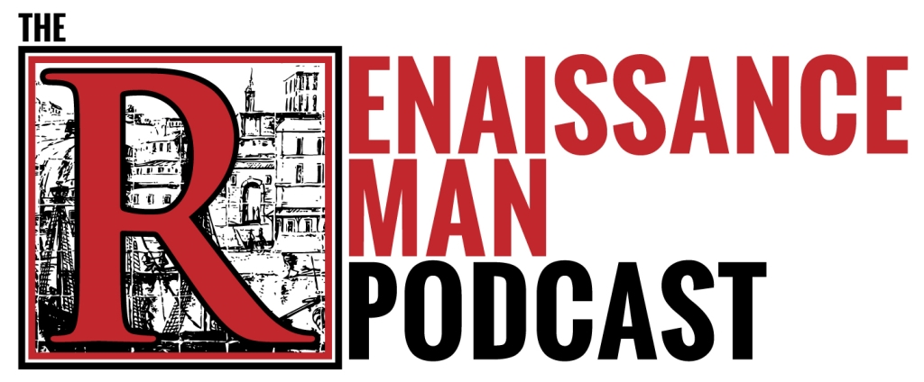 The Renaissance Man Podcast