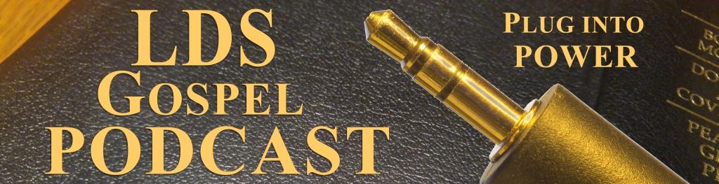 LDS Gospel Podcast