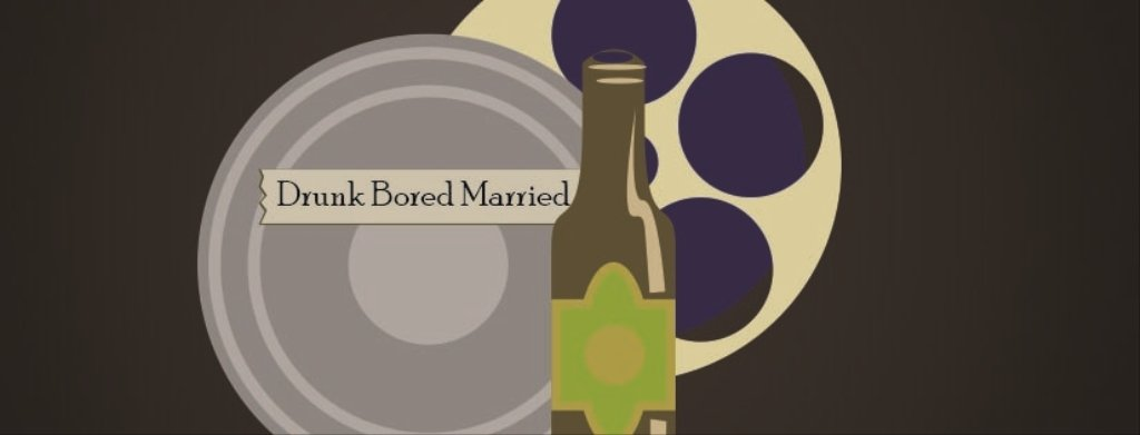 Drunk Bored Married