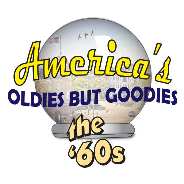 America's Oldies But Goodies - the '60s | Listen to Podcasts