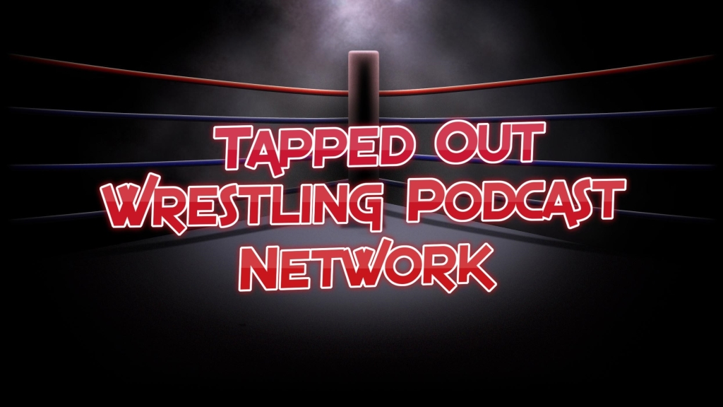 Tapped Out Wrestling Podcast