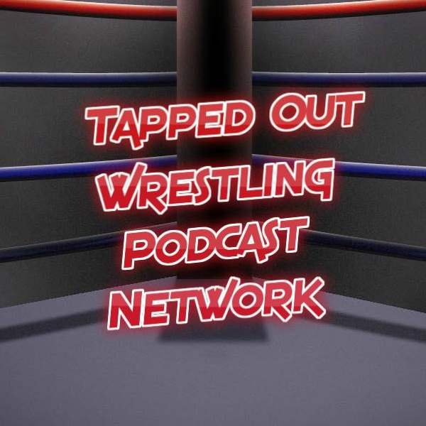 Tapped Out Wrestling Podcast Network | Listen to Podcasts On