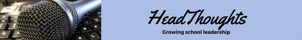HeadThoughts - growing school leadership