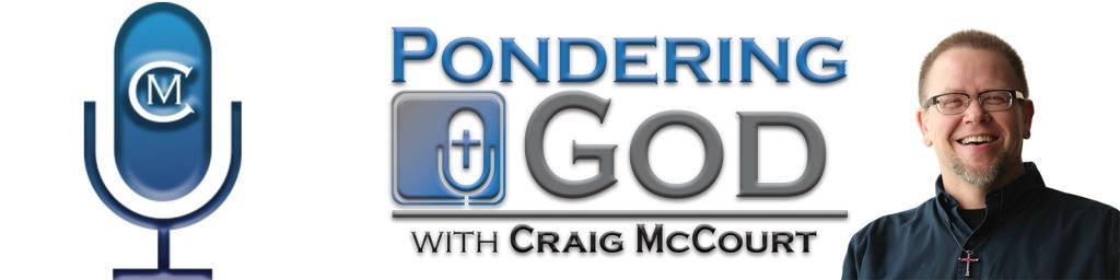 Pondering God with Craig McCourt