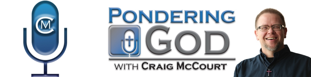 Pondering God with Craig McCourt