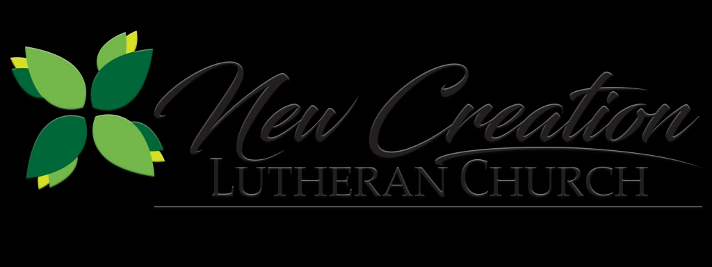 New Creation Lutheran Church Sermon Cast