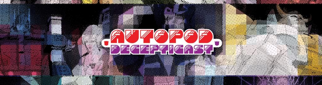 Autopod Decepticast