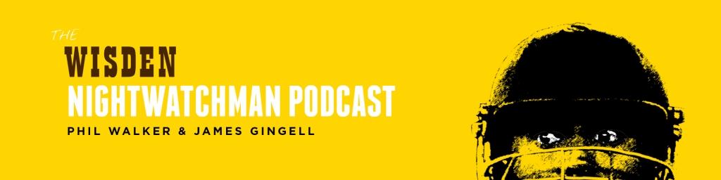 The Wisden Nightwatchman Podcast