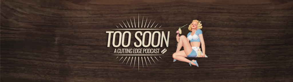 Too Soon Podcast