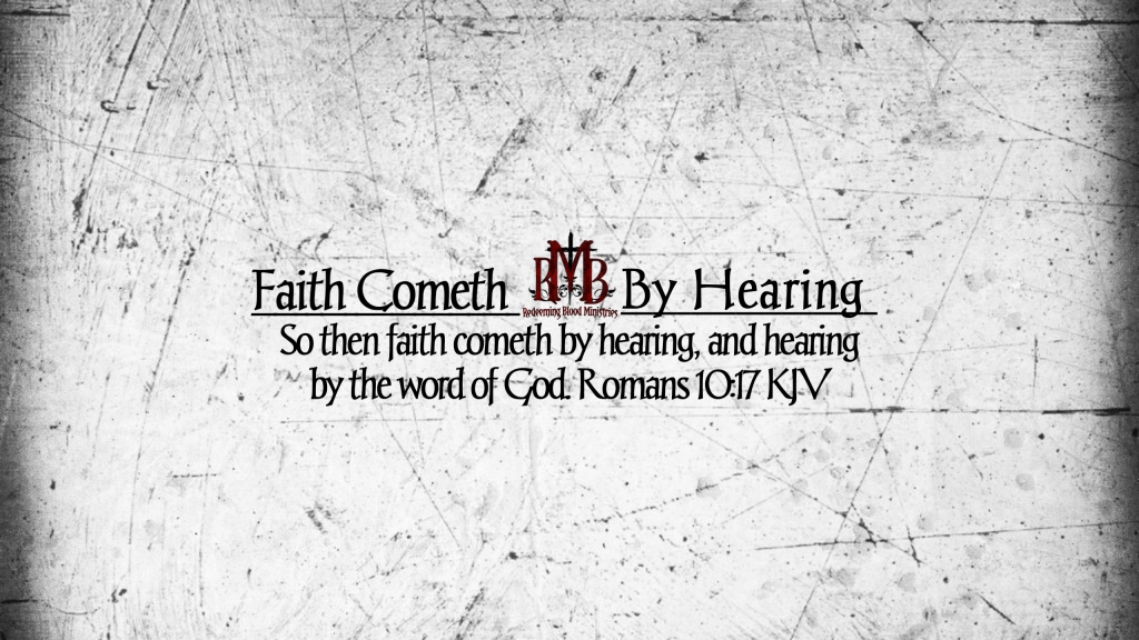 Faith Cometh By Hearing
