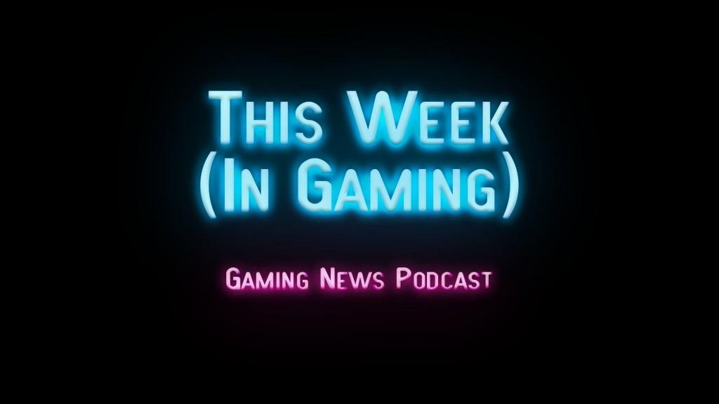 This Week In Gaming
