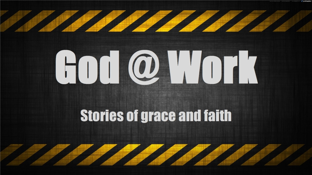God at Work: Stories of grace and faith