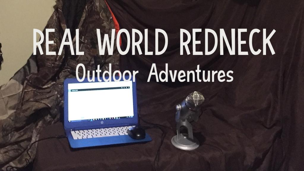 Real world redneck outdoor adventures podcast