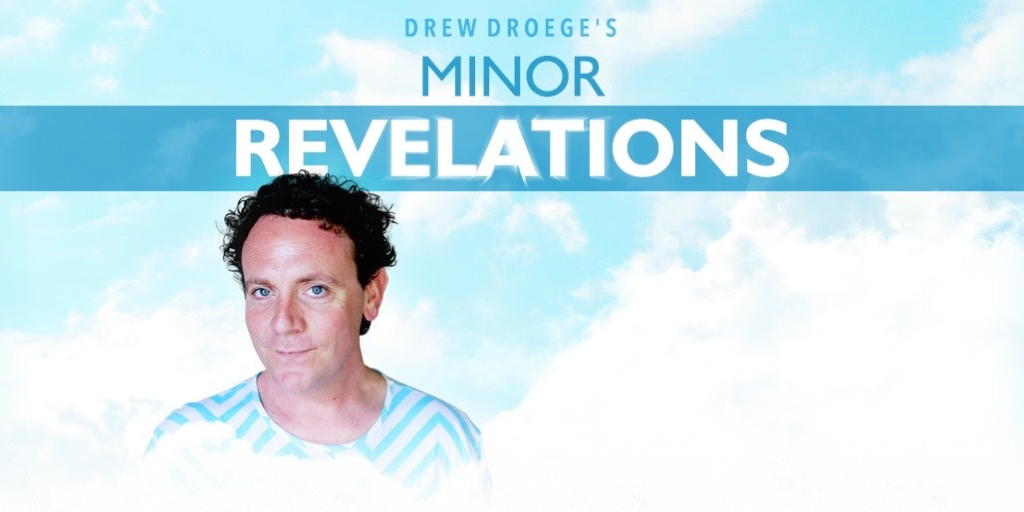 Minor Revelations with Drew Droege