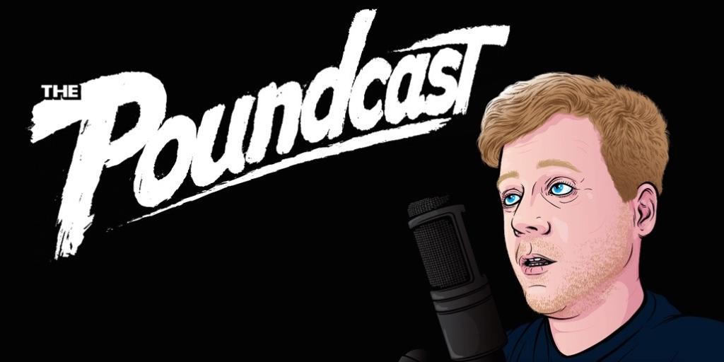 The Poundcast