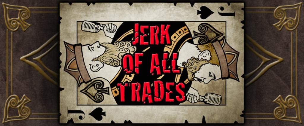 Jerk Of All Trades Podcast