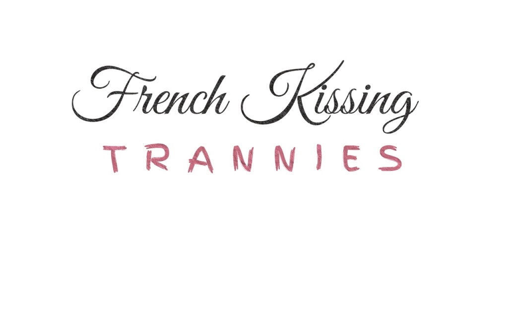 French Kissing Trannies Podcast