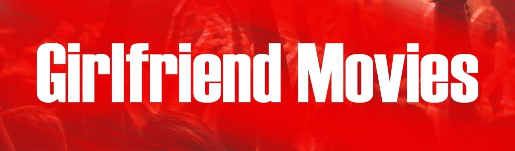 Girlfriend Movies