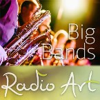Radio Art - Big Bands