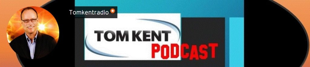 Tom Kent Radio Podcast