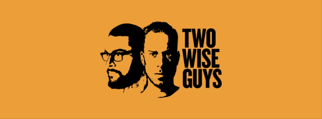 Two Wise Guys Podcast