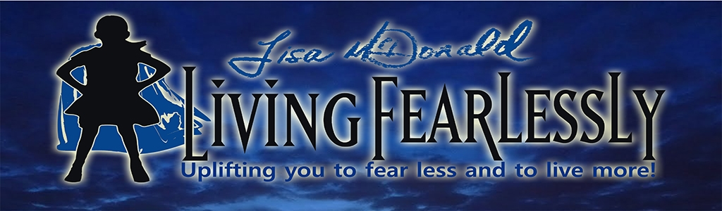 """""""Living Fearlessly"""" with Lisa McDonald"""