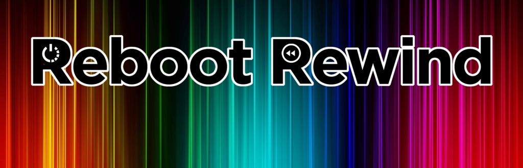 Reboot Rewind