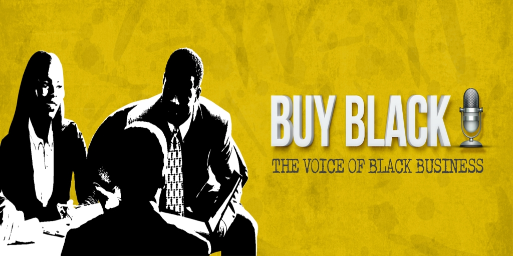 Buy Black Podcast | The Voice of Black Business