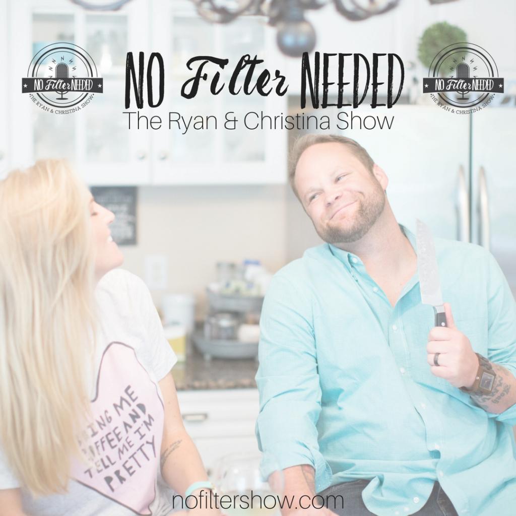No Filter Needed - The Ryan & Christina Show